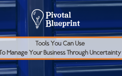 Tools You Can Use To Manage Your Business Through Uncertainty