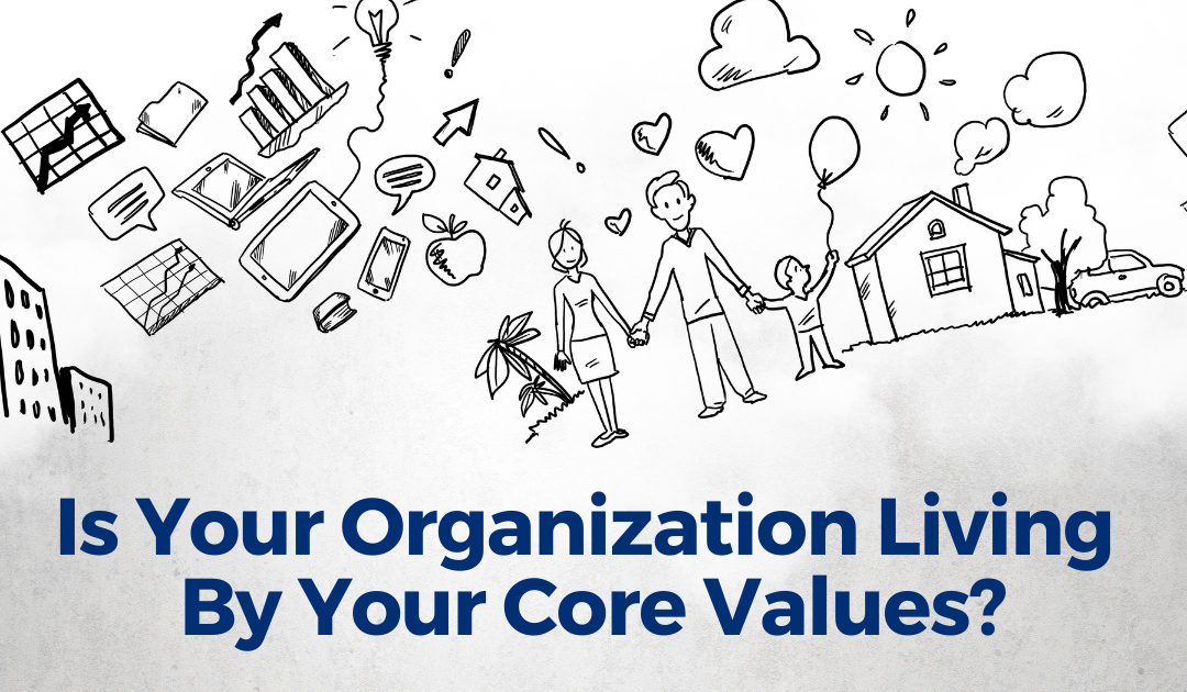 Blog Image Is Your Organization Living By Your Core Values?