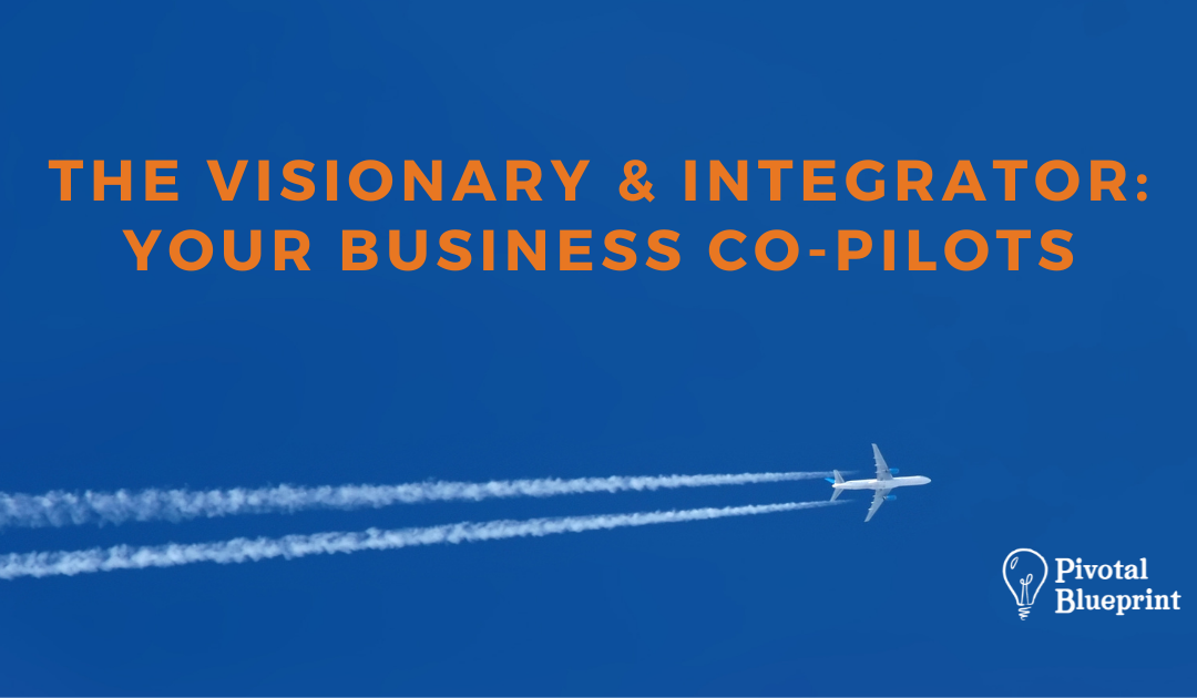 The Visionary & Integrator Your Business Co-Pilots Blog Header